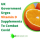 Government urges people to supplement their diet with vitamin C to combat covid